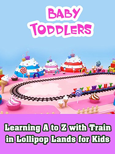Learning A to Z with Train in Lollipop Lands for Kids