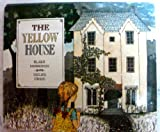 The Yellow House, 1987 First American Edition, Hardcover with Dust Jacket