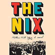 The Nix: A Novel Audiobook by Nathan Hill Narrated by Ari Fliakos