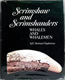 img - for Scrimshaw and Scrimshanders: Whales and Whalemen by Norm Flayderman (1972-01-01) book / textbook / text book