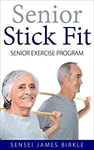 Senior Stick Fit Senior Exercise Program