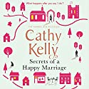 Secrets of a Happy Marriage Audiobook by Cathy Kelly Narrated by Caroline Lennon