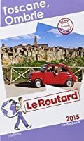 Guide du Routard Toscane, Ombrie 2015