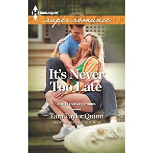 It's Never too Late | [Tara Taylor Quinn]