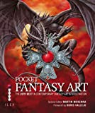 Pocket Fantasy Art: The Very Best in Contemporary Fantasy Art & Illustration (1905814992) by McKenna, Martin