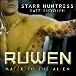 Ruwen: Mated to the Alien   Kate Rudolph,Starr Huntress