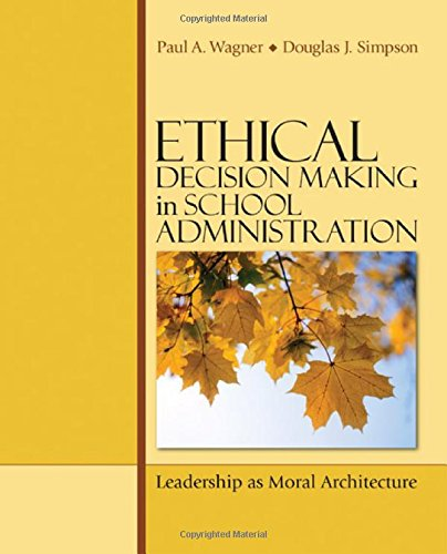 Ethical Decision Making in School Administration:...