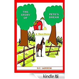 The Story of Pete's Dream: A Race Horse (English Edition)