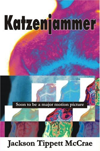 Katzenjammer: Soon To Be A Major Motion Picture by Jackson Tippett McCrae (2005-08-30)
