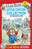 Little Critter Collection: Contains Little Critter: Going to the Firehouse, Little Critter: Going to the Sea Park, and Little Critter: Snowball Soup (My First I Can Read)