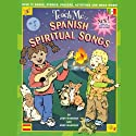 Teach Me Spanish Spiritual Songs (       UNABRIDGED) by Judy R. Mahoney Narrated by Martha Gabrielle Driessen