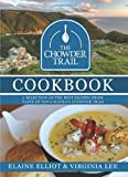 The Chowder Trail Cookbook: A selection of the best recipes from Taste of Nova Scotias Chowder Trail