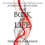 The Book of Life: The All Souls Trilogy, Book 3 (       UNABRIDGED) by Deborah Harkness Narrated by Jennifer Ikeda