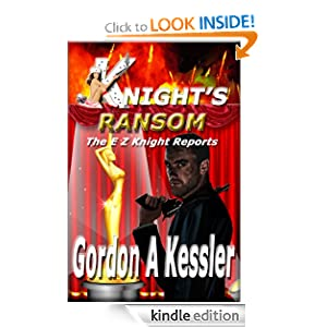 Amazon.com: KNIGHT'S RANSOM (The E Z Knight Reports) eBook: Gordon Kessler: Kindle Store