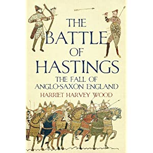 The Battle of Hastings - Harriet Harvey Wood