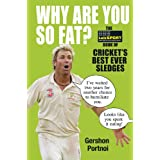Why Are You So Fat?: The TalkSPORT Book of Cricket's Best Ever Sledgesby talkSPORT