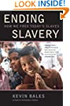 Ending Slavery: How We Free Today�s S...