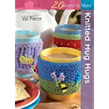 Knitted Mug Hugs (Twenty to Make)by Val Pierce