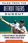 Tales from the Detroit Tigers Dugout:...