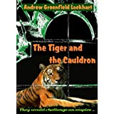 The Tiger and the Cauldronby Andrew Greenfield...