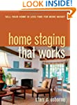 Home Staging That Works: Sell Your Ho...