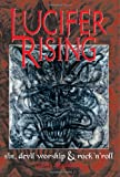 Lucifer Rising: A Book of Sin, Devil Worship and Rock'n'Roll