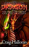 The Chronicles of Dragon:  The Hero, the Sword and the Dragons (Volume 1)