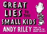 Great Lies to Tell Small Kids~Andy Riley (0340834064) by Riley, Andy