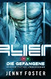 Image de Alien - Die Gefangene: Science Fiction Liebesroman (Sci-Fi Alien Invasion and Abduction Fa