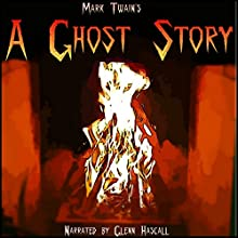 A Ghost Story (       UNABRIDGED) by Mark Twain Narrated by Glenn Hascall