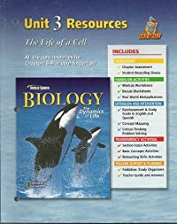 Glencoe Science, Biology The Dynamics of Life, Unit 3 Resources The Life of a Cell download ebook