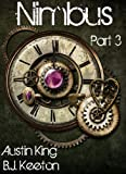 Nimbus: A Steampunk Novel (Part Three)