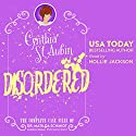 Disordered: The Complete Case Files of Dr. Matilda Schmidt, Paranormal Psychologist: The Case Files of Dr. Matilda Schmidt, Paranormal Psychologist Book 8 Audiobook by Cynthia St. Aubin Narrated by Hollie Jackson