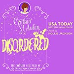 Disordered: The Complete Case Files of Dr. Matilda Schmidt, Paranormal Psychologist: The Case Files of Dr. Matilda Schmidt, Paranormal Psychologist Book 8 | Cynthia St. Aubin