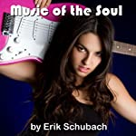 Music of the Soul | Erik Schubach