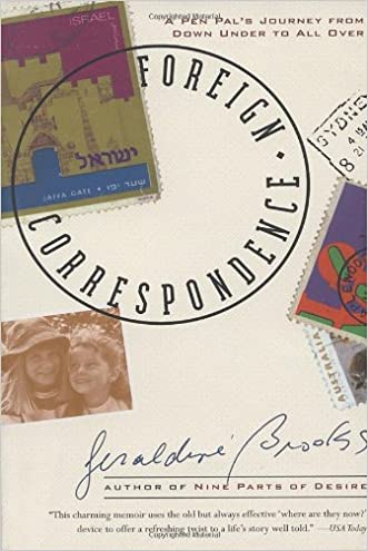 Foreign Correspondence: A Pen Pal's Journey from Down Under to All Over written by Geraldine Brooks