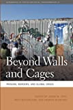 img - for Beyond Walls and Cages: Prisons, Borders, and Global Crisis (Geographies of Justice and Social Transformation Ser.) book / textbook / text book