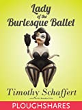 Lady of the Burlesque Ballet (Kindle Single) (Ploughshares Solos Book 1)