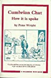 Cumbrian Chat: How it is Spoke (0852066139) by Wright, Peter