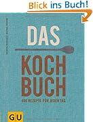 Das Kochbuch: 400 Rezepte für jeden Tag (GU Themenkochbuch)