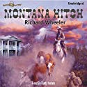 Montana Hitch Audiobook by Richard S Wheeler Narrated by Rusty Nelson
