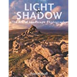 Light and Shadow: The Art of Landscape Photographyby Fran Halsall
