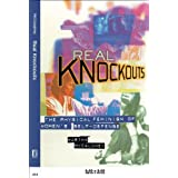 Real Knockouts: The Physical Feminism of Women's Self-Defense by Martha McCoughey