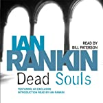 Dead Souls: Inspector Rebus, Book 10 (       ABRIDGED) by Ian Rankin Narrated by Bill Paterson, Ian Rankin