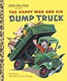Tibor Gergely The Happy Man and His Dump Truck (Little Golden Book)