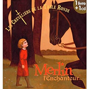 Les chevaliers de la table ronde merlin l 39 enchanteur - Les chevaliers de la table ronde chanson ...