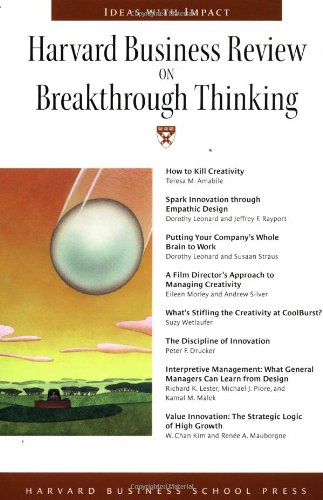 Harvard Business Review on Breakthrough Thinking (Harvard Business Review Paperback Series)