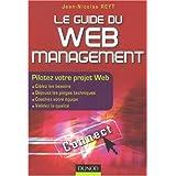 Le guide du Web management : Pilotez votre projet Webpar Jean-Nicolas Reyt