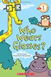 Who Wears Glasses? (Scholastic Reader Level 1)