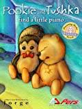 Pookie and Tushka Find a Little Piano